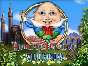 Come Play Humpty Dumpty Wild Riches