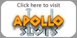 Click here to visit Apollo Slots Casino