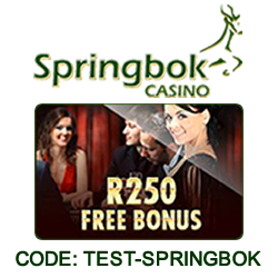 Get R250 Free to try the Games out at Springbok Casino - Use Coupon Code TEST-SPRINGBOK