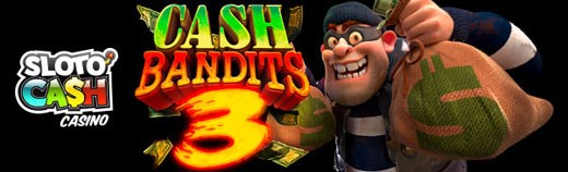 Cash Bandits 3 click to play at Slotocash Casino